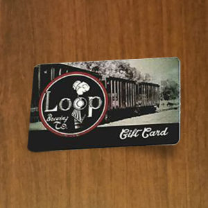 Gift Cards - Loop Brewing Company - McCook, NE